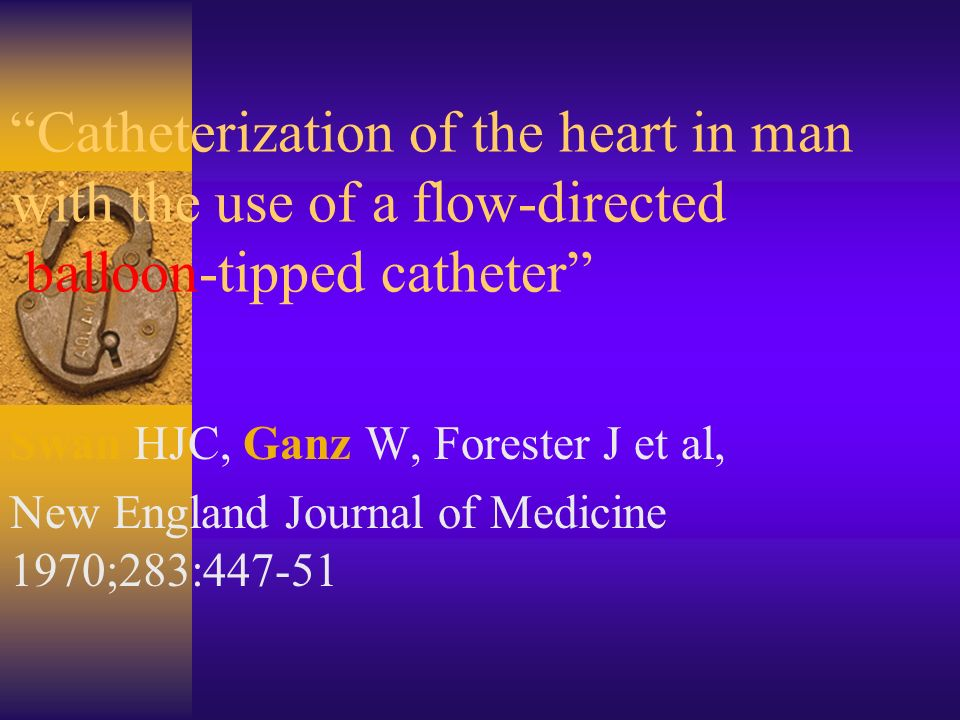 Catheterization of the heart in man with the use of a flow-directed balloon-tipped catheter