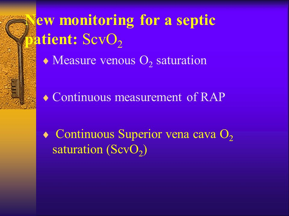 New monitoring for a septic patient: ScvO2