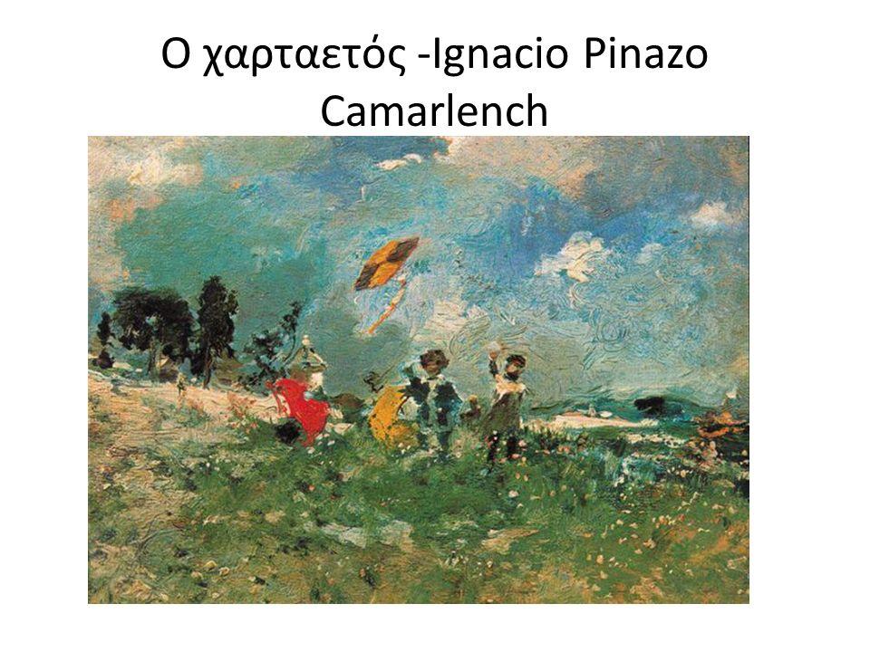 Ο χαρταετός -Ignacio Pinazo Camarlench