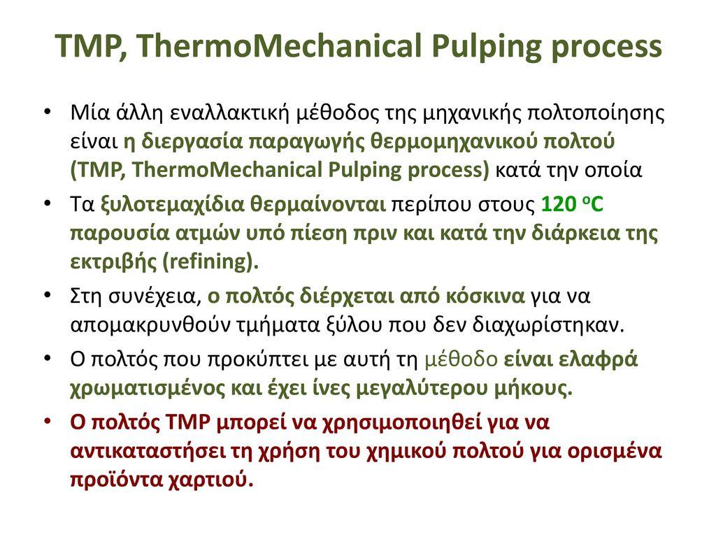 CTMP (ChemiThermoMecanical Pulp)