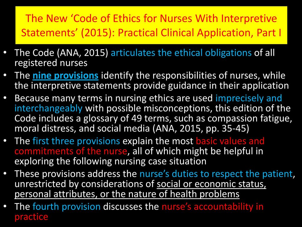 The New 'Code of Ethics for Nurses With Interpretive Statements' (2015): Practical Clinical Application, Part I
