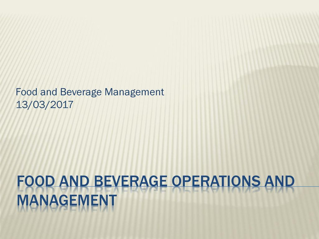 Food and Beverage Operations and Management