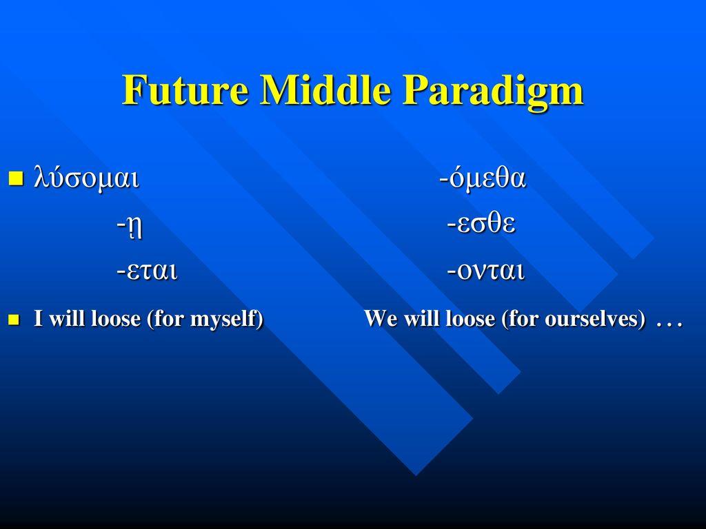 Future Middle Paradigm