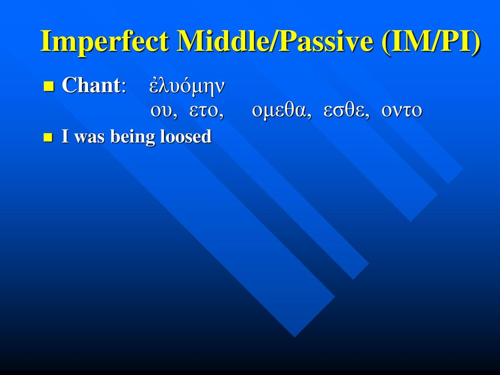 Imperfect Middle/Passive (IM/PI)
