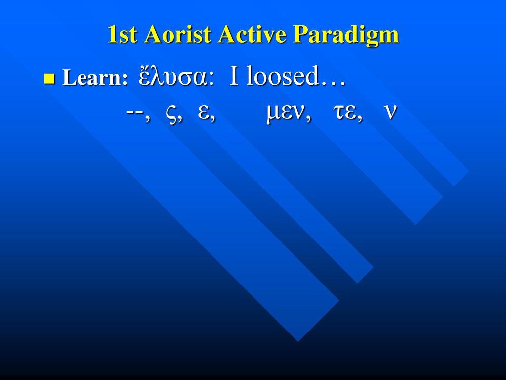 1st Aorist Active Paradigm