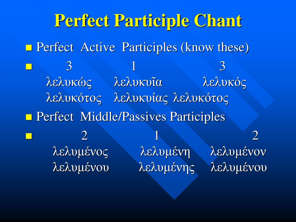 Perfect Participle Chant
