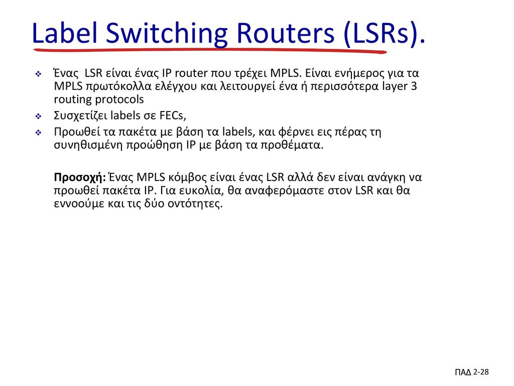 Label Switching Routers (LSRs).