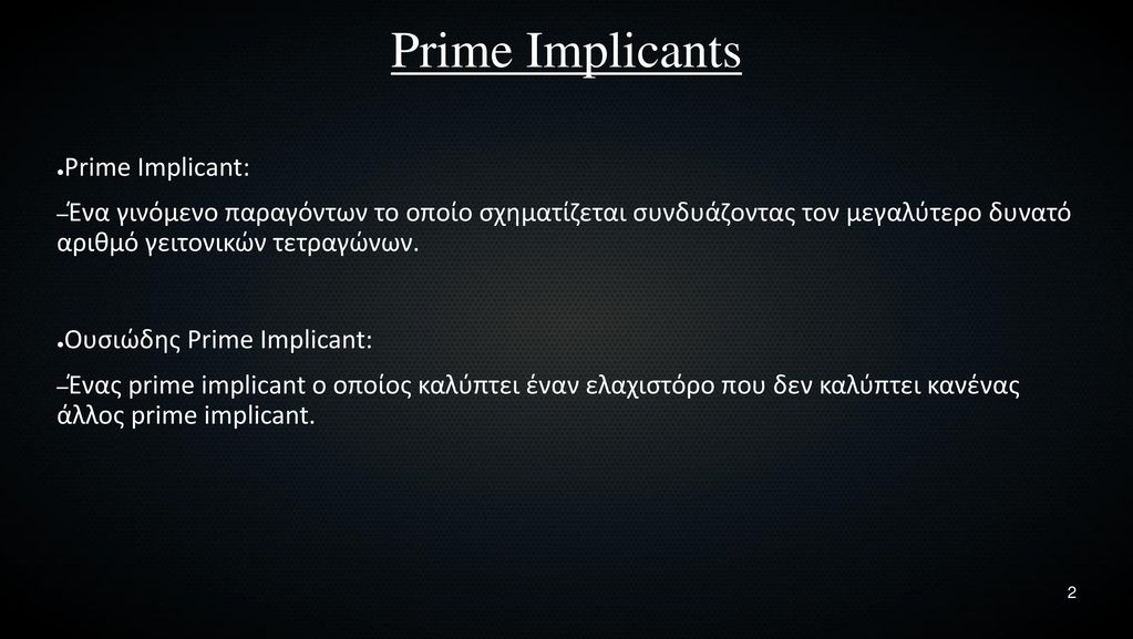 Prime Implicants Prime Implicant: