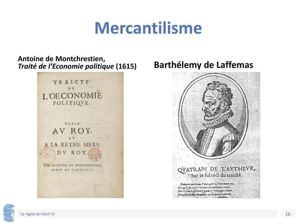 Mercantilisme Barthélemy de Laffemas