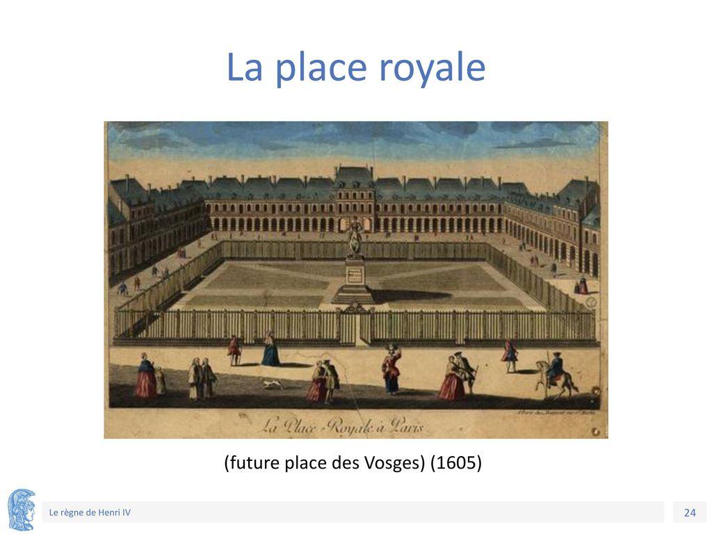 (future place des Vosges) (1605)