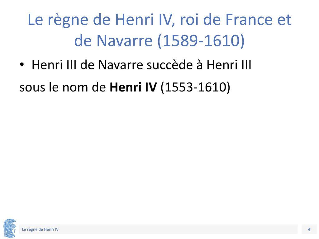 Le règne de Henri IV, roi de France et de Navarre (1589-1610)