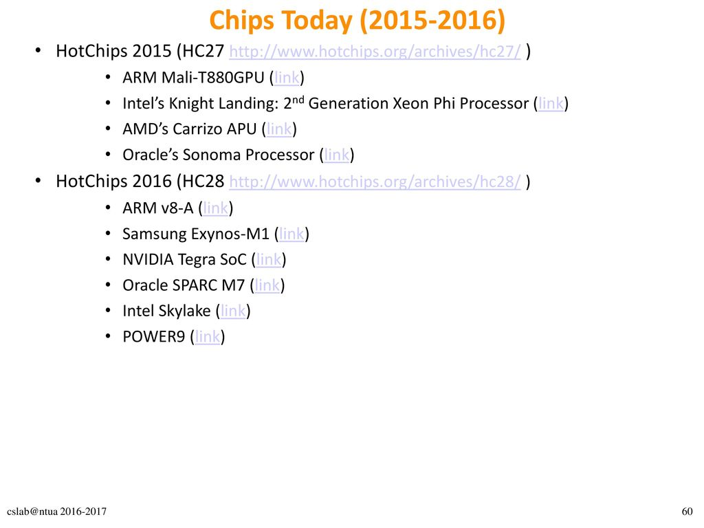 Chips Today (2015-2016) HotChips 2015 (HC27 http://www.hotchips.org/archives/hc27/ ) ARM Mali-T880GPU (link)