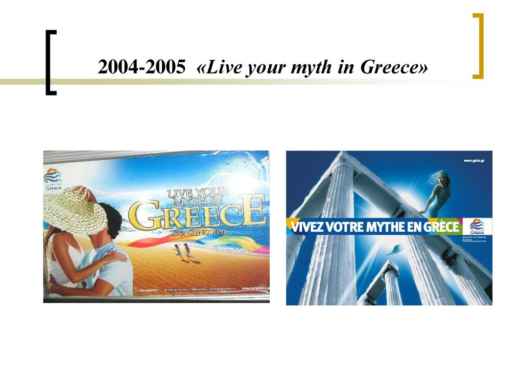 2004-2005 «Live your myth in Greece»
