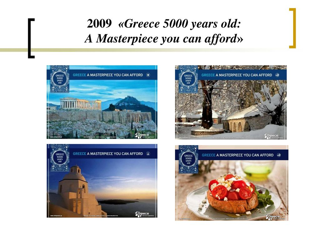 2009 «Greece 5000 years old: A Masterpiece you can afford»