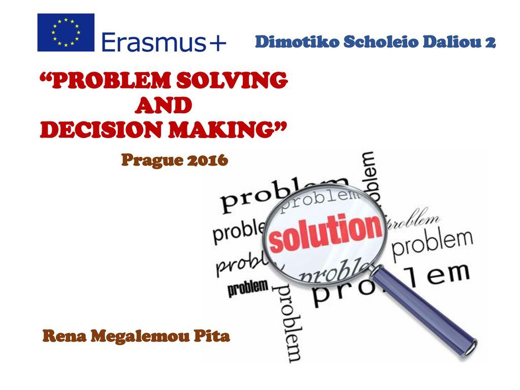 problem solving and decision making Problem solving and decision making center on identifying and applying skills needed to solve problems and make delicate decisions that allow work teams to go from dysfunctional to functional.