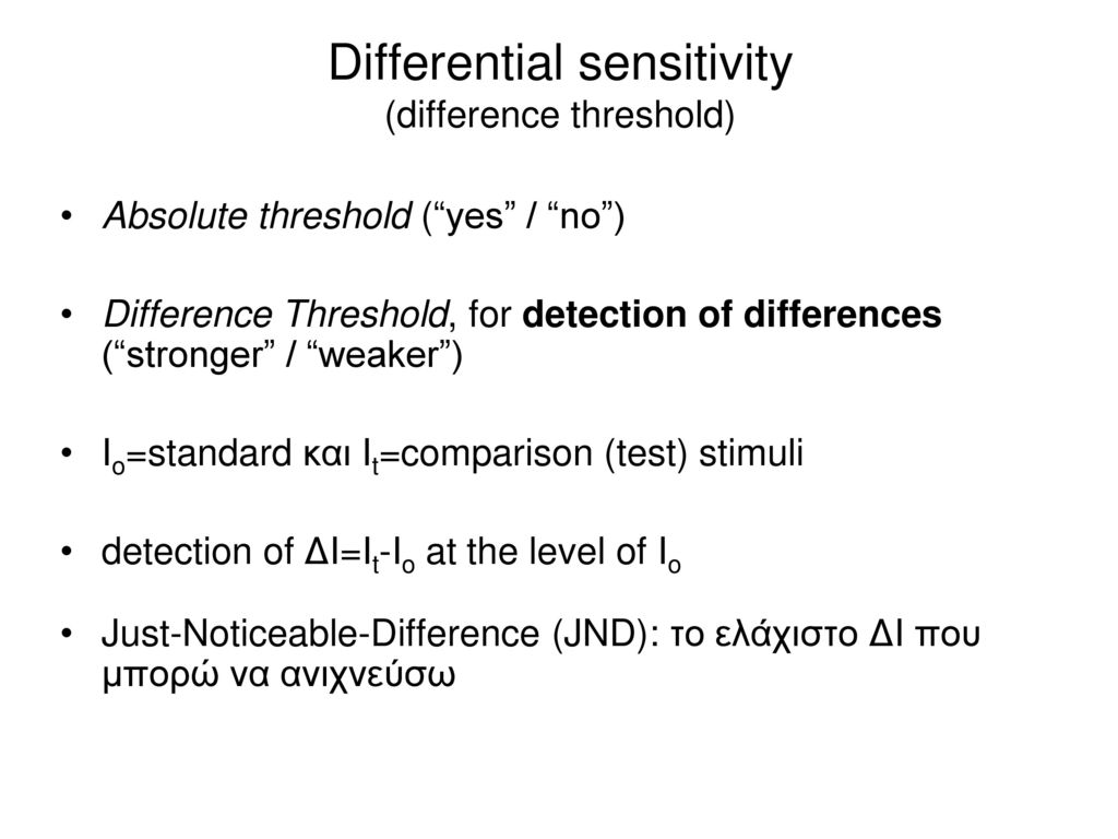 Differential sensitivity (difference threshold)