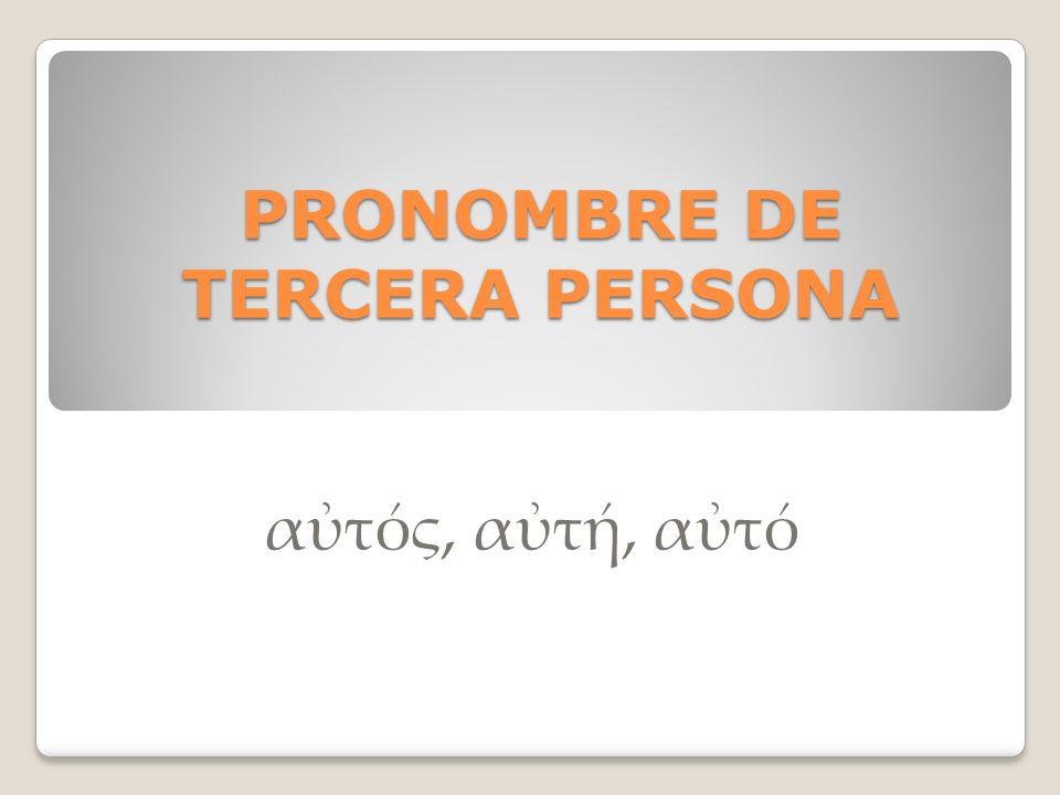 PRONOMBRE DE TERCERA PERSONA