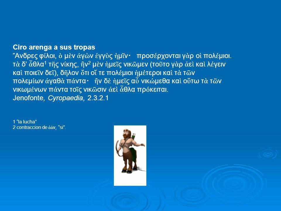 Ciro arenga a sus tropas