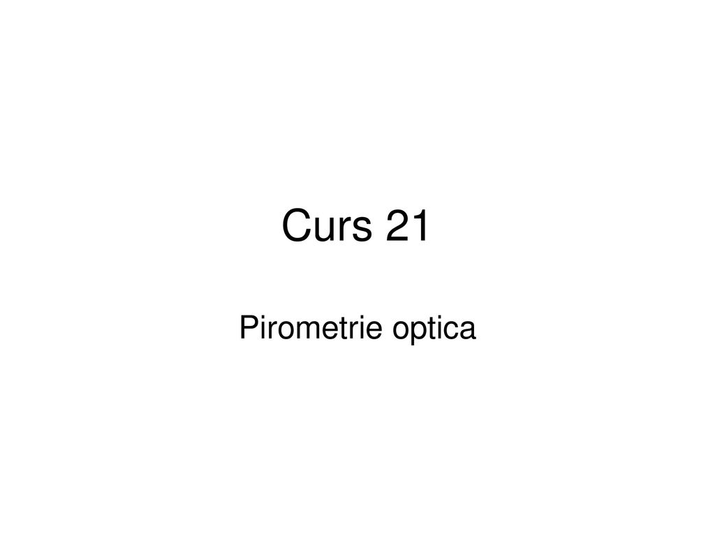 Curs 21 Pirometrie optica