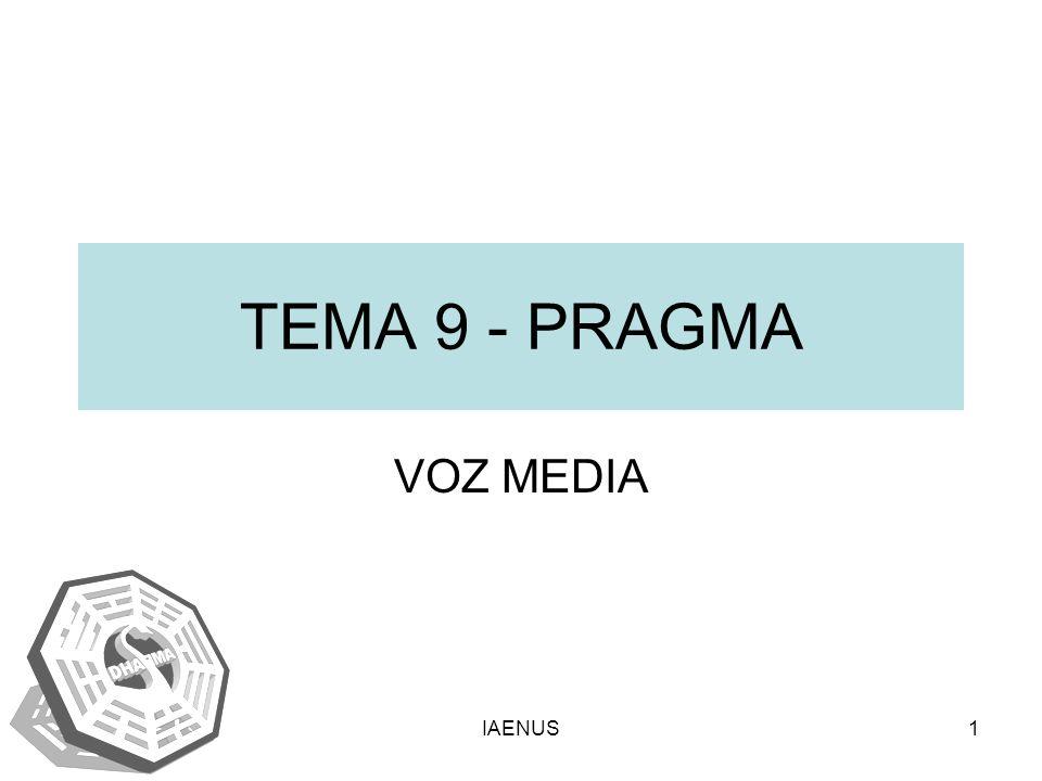 TEMA 9 - PRAGMA VOZ MEDIA IAENUS