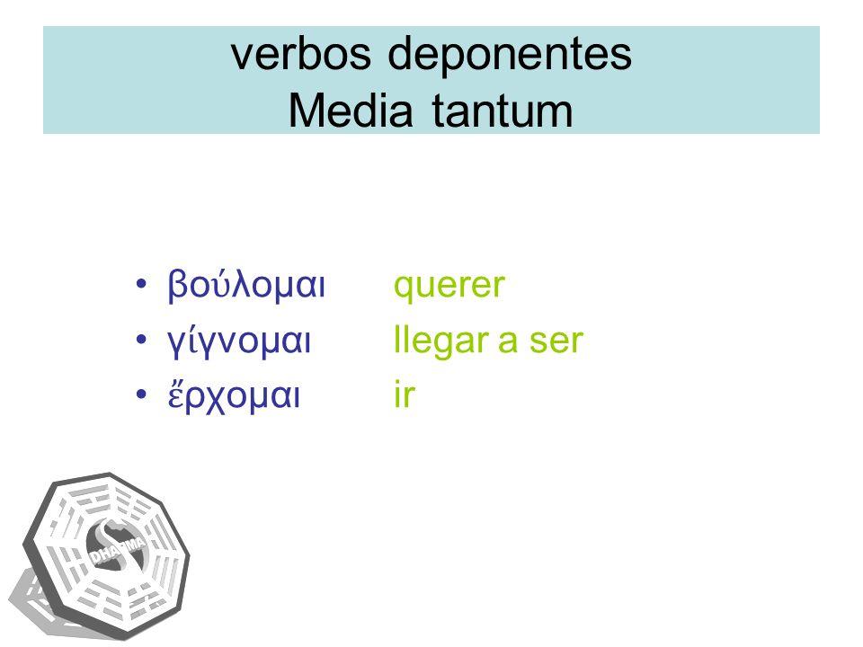 verbos deponentes Media tantum
