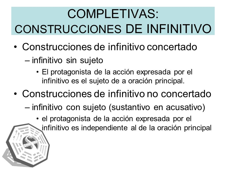 COMPLETIVAS: CONSTRUCCIONES DE INFINITIVO
