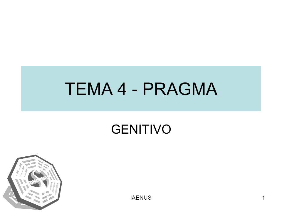 TEMA 4 - PRAGMA GENITIVO IAENUS