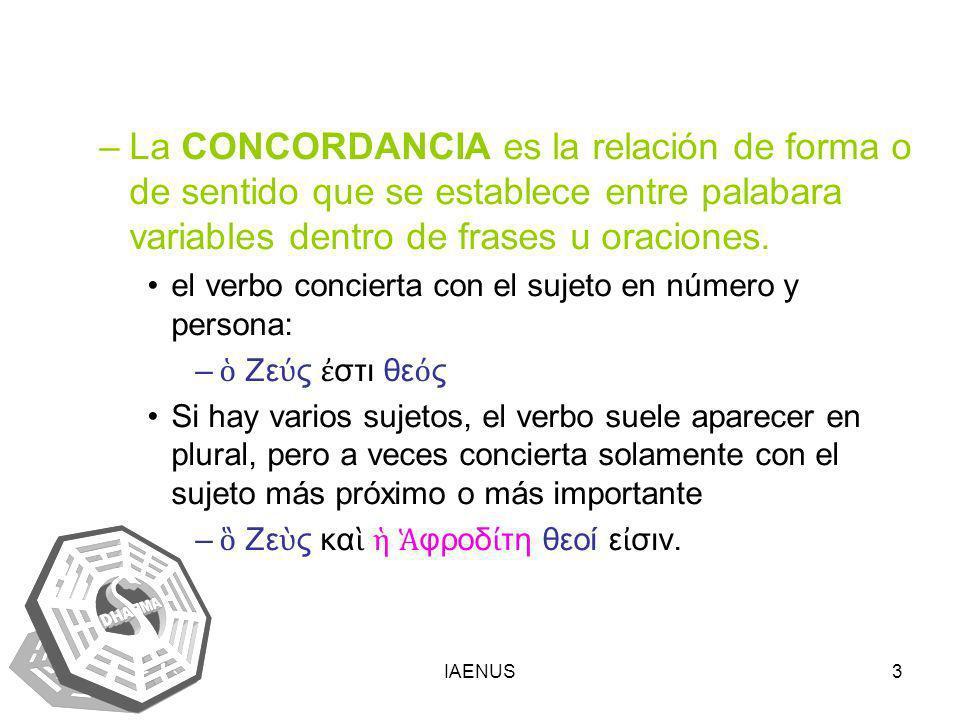 La CONCORDANCIA es la relación de forma o de sentido que se establece entre palabara variables dentro de frases u oraciones.
