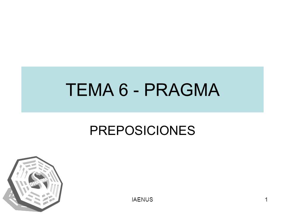 TEMA 6 - PRAGMA PREPOSICIONES IAENUS