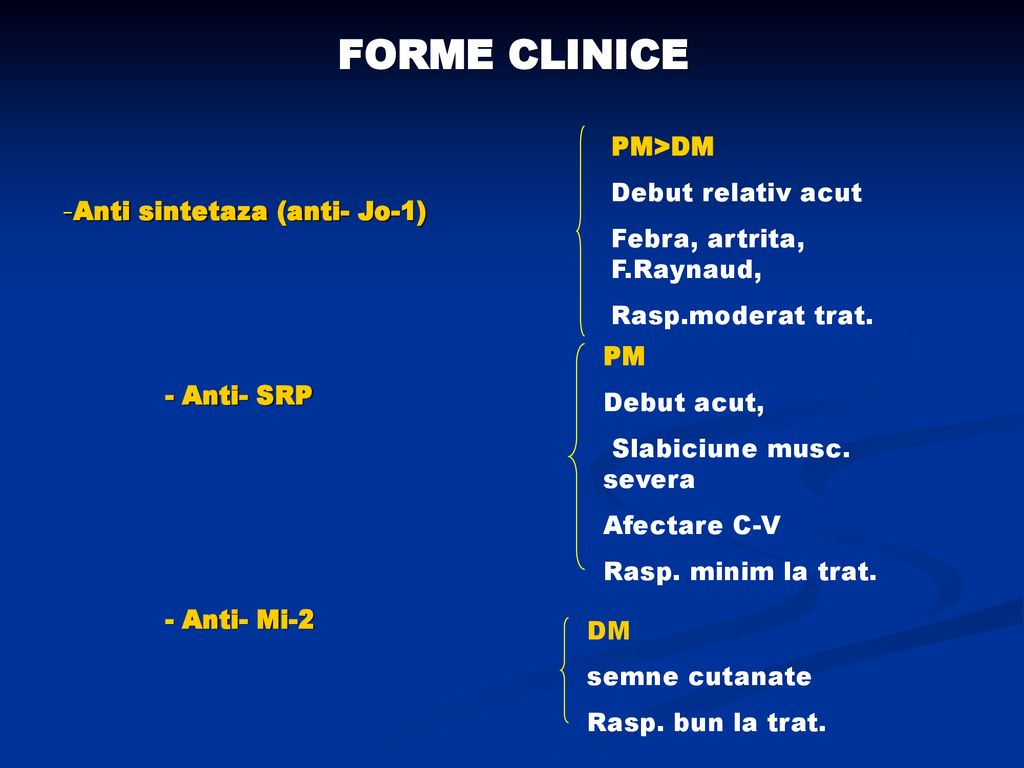 FORME CLINICE -Anti sintetaza (anti- Jo-1) - Anti- SRP PM>DM