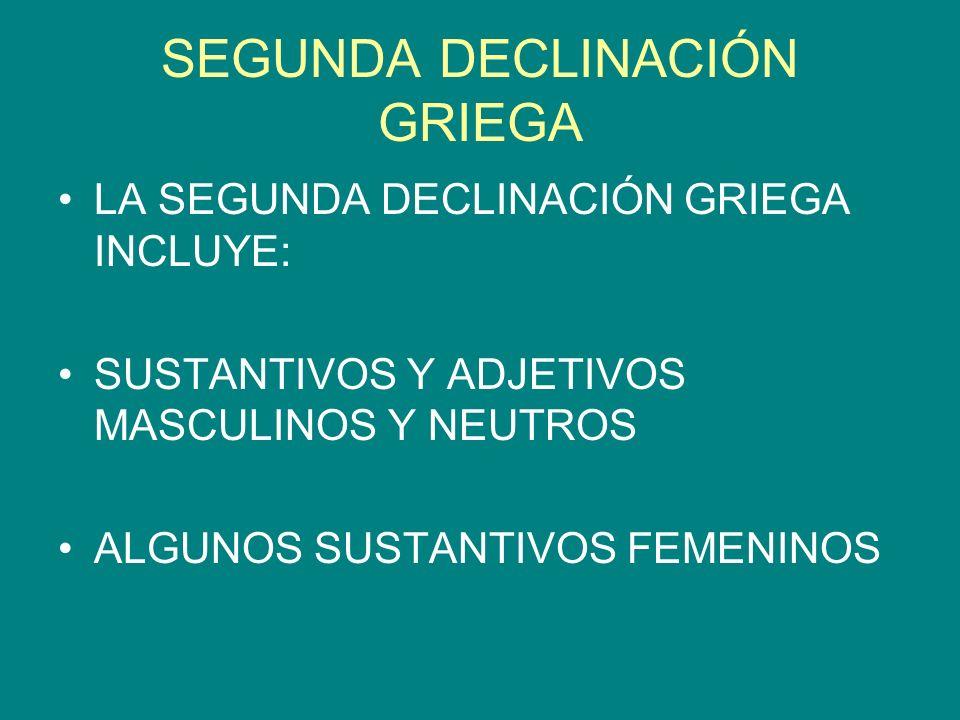 SEGUNDA DECLINACIÓN GRIEGA