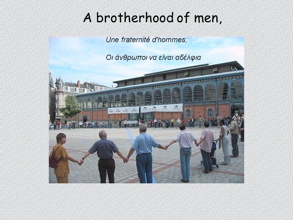 A brotherhood of men, Une fraternité d hommes,