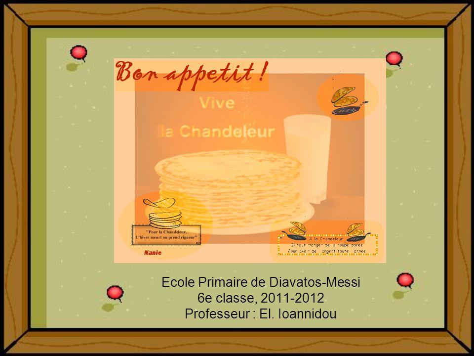 Ecole Primaire de Diavatos-Messi 6e classe, 2011-2012 Professeur : El