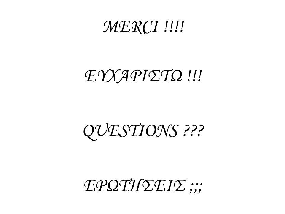 MERCI !!!! ΕΥΧΑΡΙΣΤΩ !!! QUESTIONS ΕΡΩΤΗΣΕΙΣ ;;;