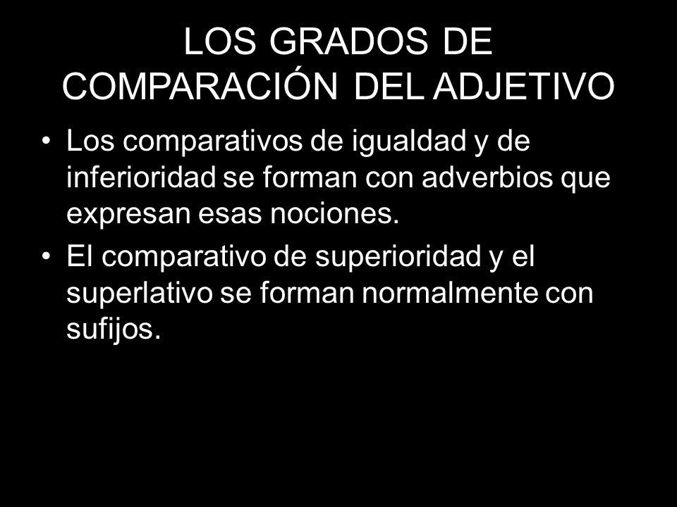 LOS GRADOS DE COMPARACIÓN DEL ADJETIVO