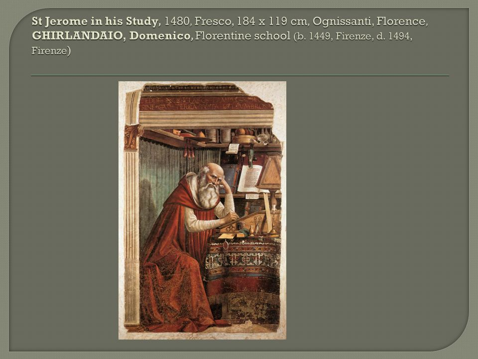 St Jerome in his Study, 1480, Fresco, 184 x 119 cm, Ognissanti, Florence, GHIRLANDAIO, Domenico, Florentine school (b.