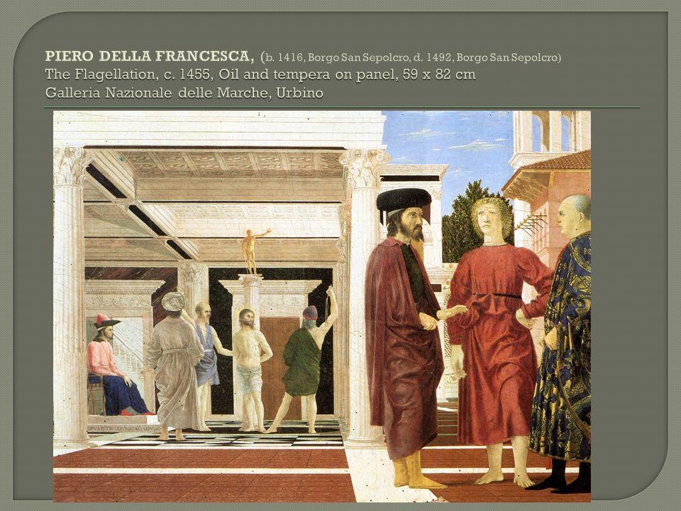 PIERO DELLA FRANCESCA, (b. 1416, Borgo San Sepolcro, d