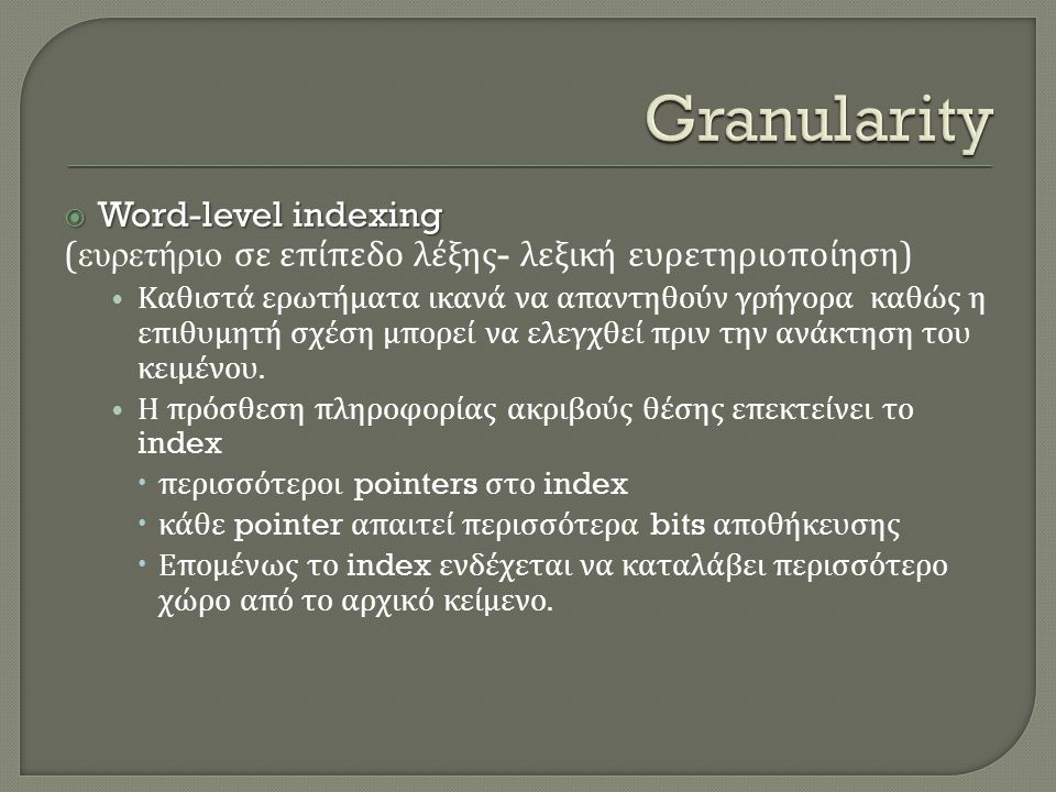 Granularity Word-level indexing