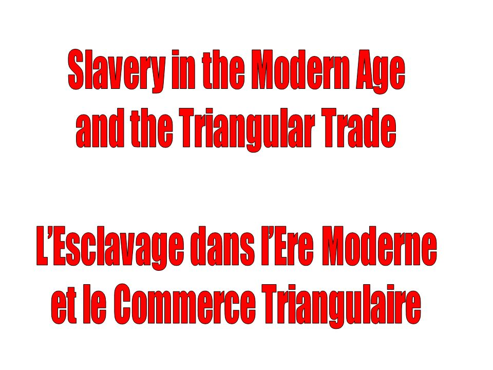 Slavery in the Modern Age and the Triangular Trade