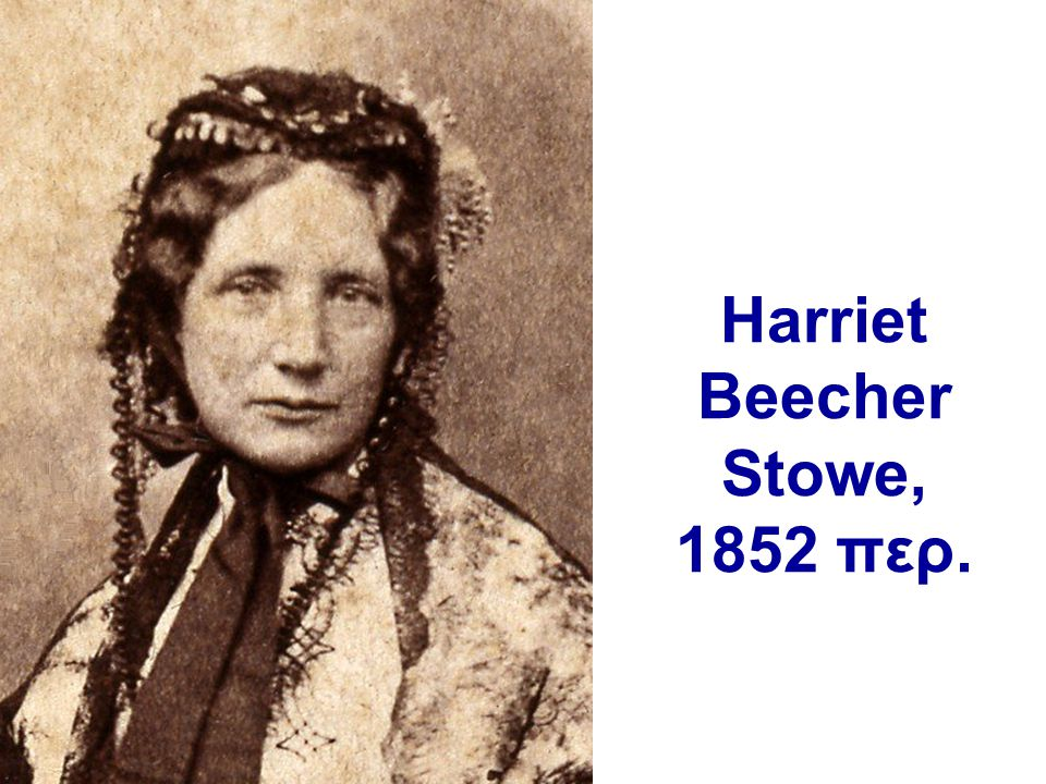 Harriet Beecher Stowe, 1852 περ.