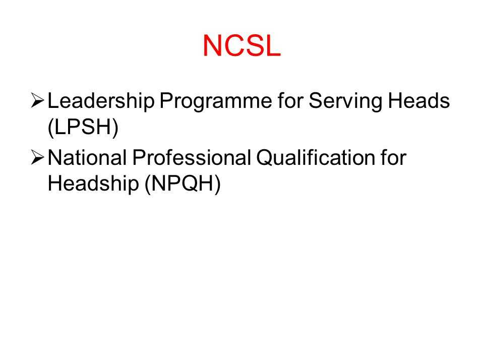NCSL Leadership Programme for Serving Heads (LPSH)