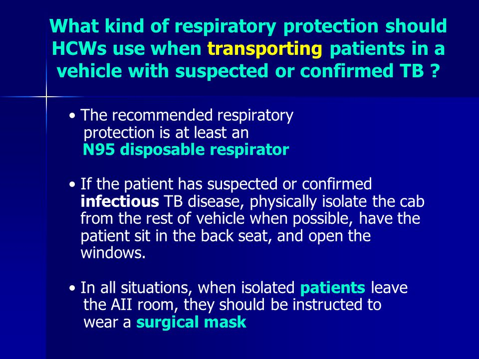 What kind of respiratory protection should HCWs use when transporting patients in a vehicle with suspected or confirmed TB