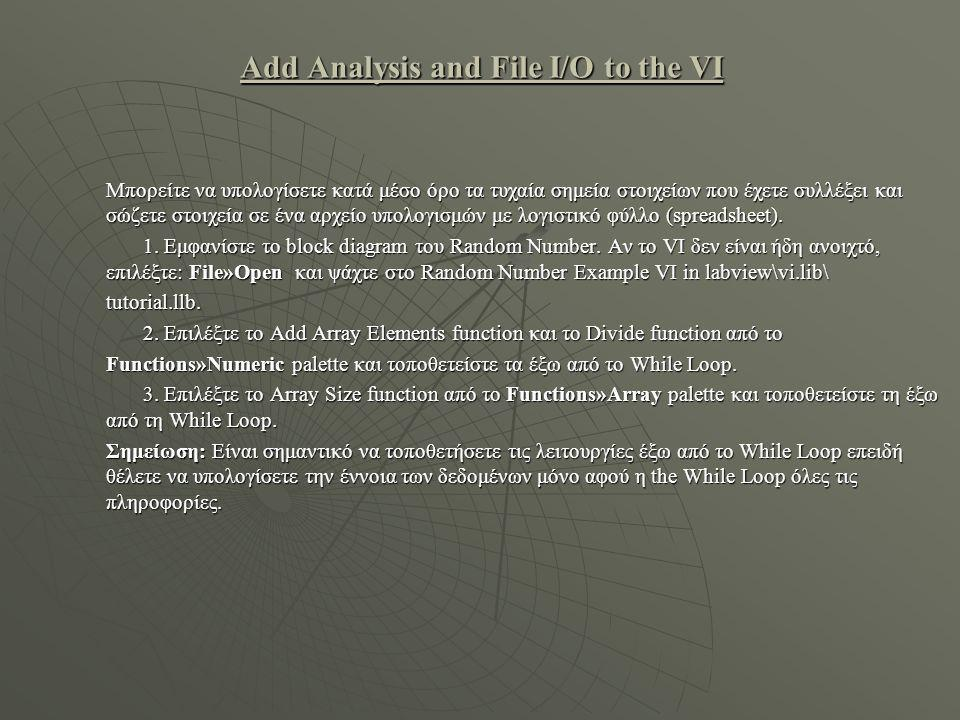 Add Analysis and File I/O to the VI
