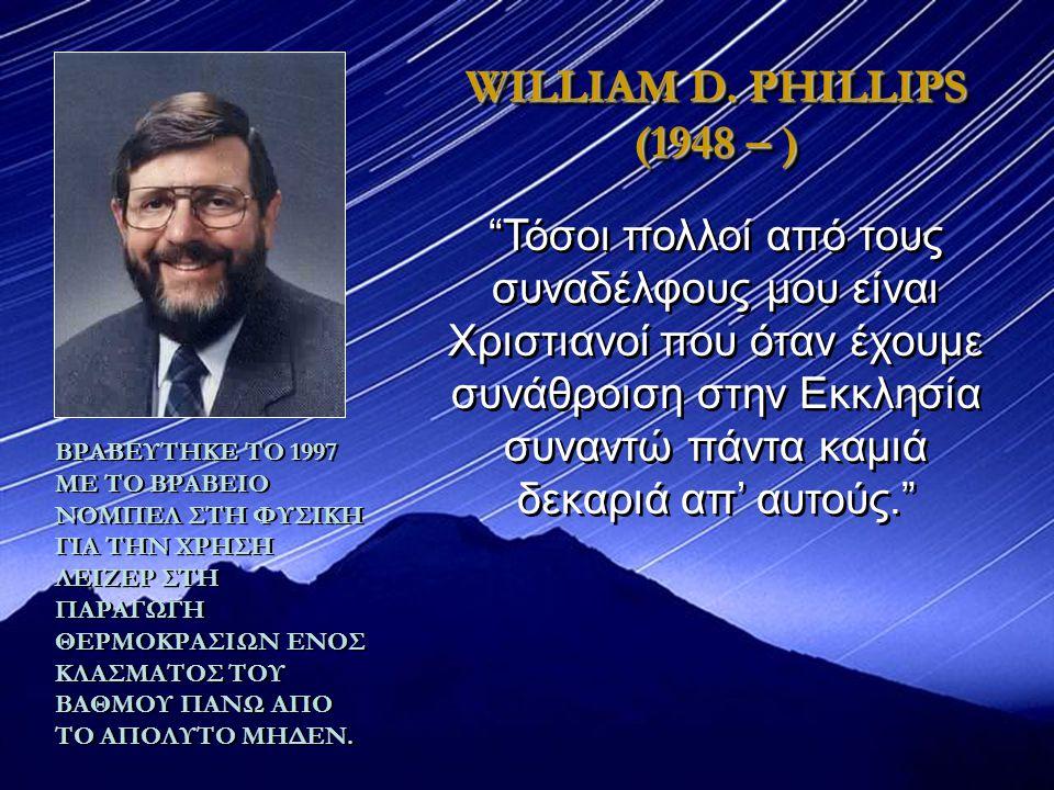 WILLIAM D. PHILLIPS (1948 – )