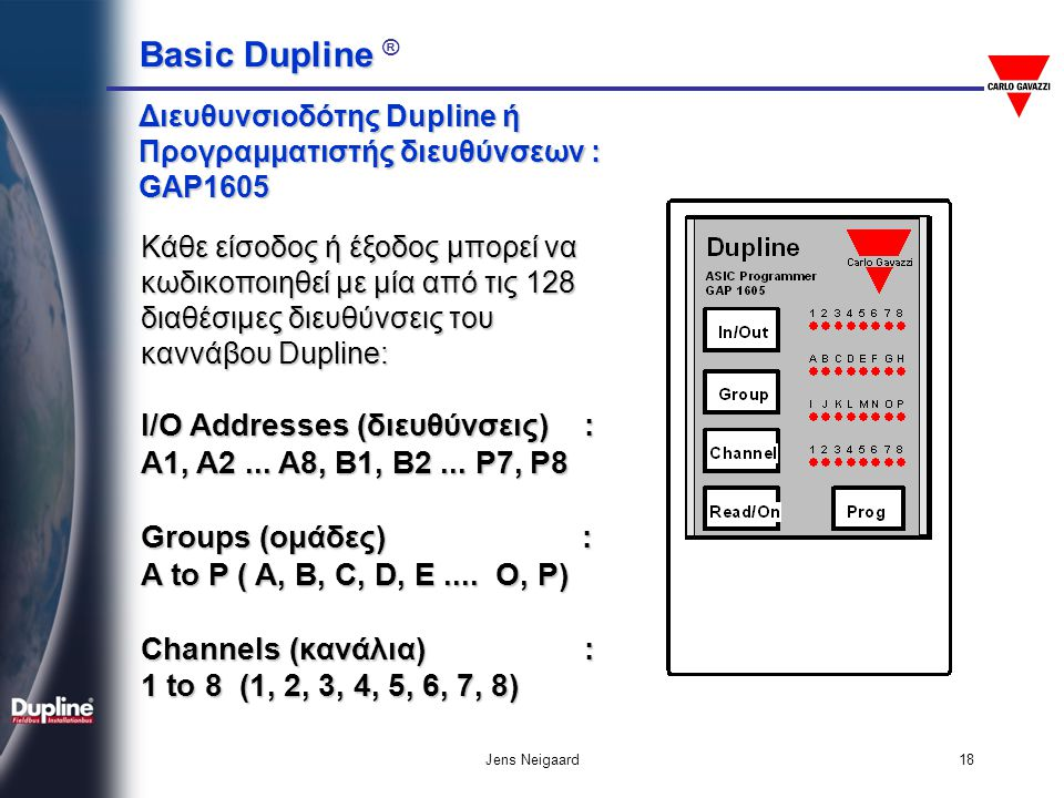 I/O Addresses (διευθύνσεις) : A1, A2 ... A8, B1, B2 ... P7, P8