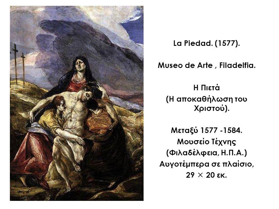 La Piedad. (1577). Museo de Arte , Filadelfia