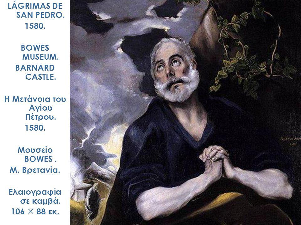LÁGRIMAS DE SAN PEDRO. 1580. BOWES MUSEUM. BARNARD CASTLE