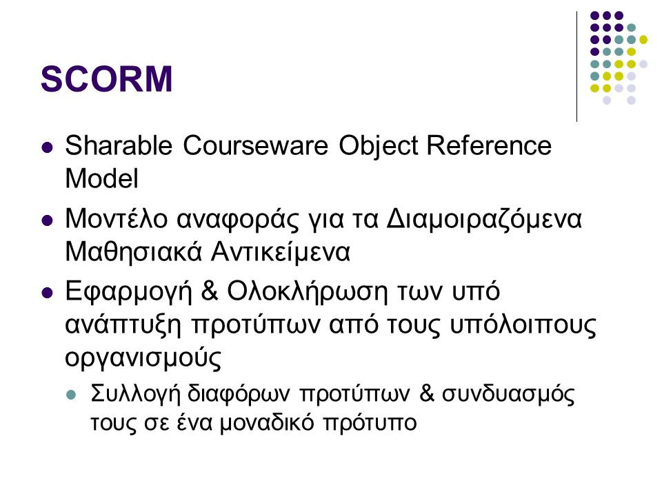 SCORM Sharable Courseware Object Reference Model