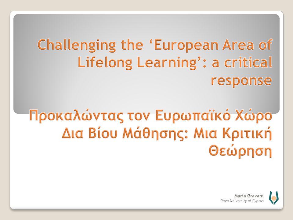 Challenging the 'European Area of Lifelong Learning': a critical response Προκαλώντας τον Ευρωπαϊκό Χώρο Δια Βίου Μάθησης: Μια Κριτική Θεώρηση