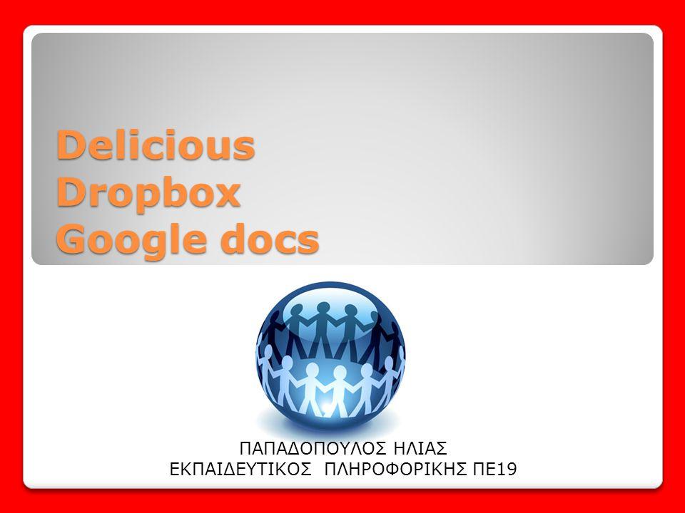 Delicious Dropbox Google docs